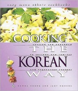 Cooking the Korean Way: Includes New Low-Fat and Vegetarian Recipes