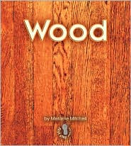 Wood: Materials (First Step Nonfiction Series)