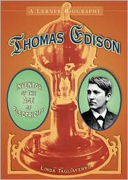 Thomas Edison: Inventor of the Age of Electricity