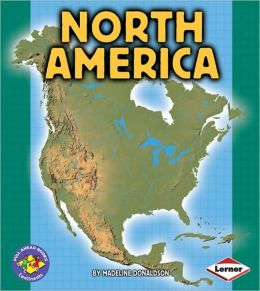 North America (Pull Ahead Books - Continents Series)