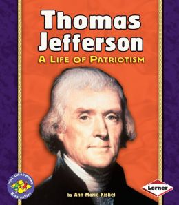 Thomas Jefferson: A Life of Patriotism