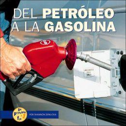 Del Petroleo a la Gasolina