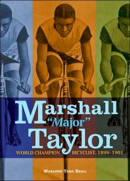 Marshall Major Taylor: World Champion Bicyclist, 1899-1901