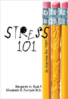 Stress 101: An Overview for Teens