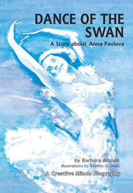 Dance of the Swan: A Story about Anna Pavlova