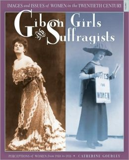 Gibson Girls and Suffragists: Perceptions of Women from 1900 To 1918