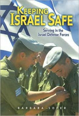 Keeping Israel Safe: Serving in the Israel Defense Forces
