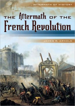The Aftermath of the French Revolution