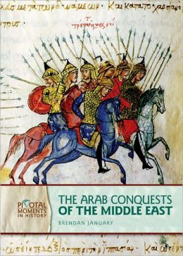 Arab Conquests of the Middle East