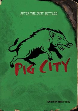 Pig City (After the Dust Settled Series)