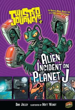 Alien Incident on Planet J (Twisted Journeys Series #8)