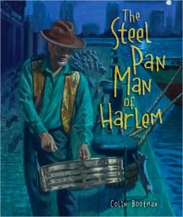 The Steel Pan Man of Harlem (Carolrhoda Picture Bks Series)