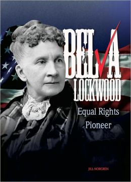 Belva Lockwood: Equal Rights Pioneer