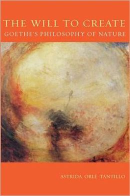 The Will to Create: Goethe's Philosophy of Nature
