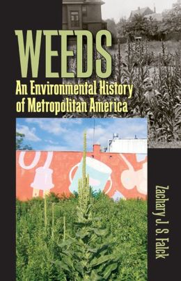 Weeds: An Environmental History of Metropolitan America