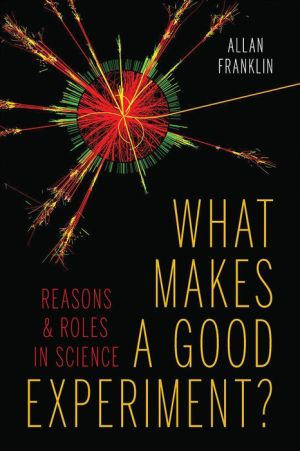 What Makes a Good Experiment?: Reasons and Roles in Science