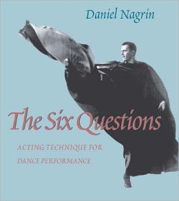 The Six Questions: Acting Techniques for Dance Performance