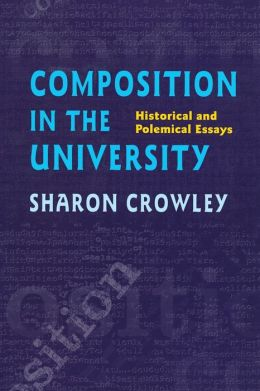Composition in the University: Historical and Polemical Essays (Pittsburgh Series in Composition, Literacy, and Culture)