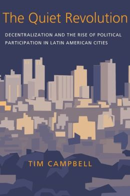 The Quiet Revolution: Decentralization and the Rise of Political Participation in Latin American Cities