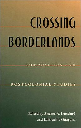 Crossing Borderlands: Composition and Post-Colonial Studies