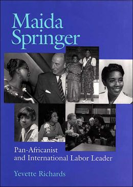 Maida Springer: Pan Africanist and International Labor Leader