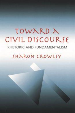 Toward a Civil Discourse: Rhetoric and Fundamentalism