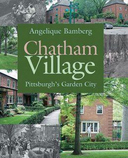 Chatham Village: Pittsburgh's Garden City