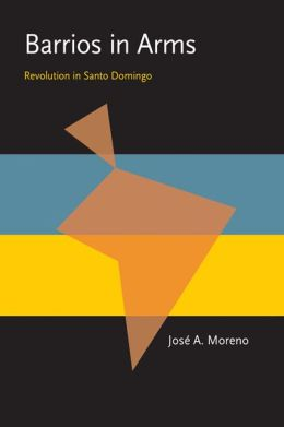Barrios in Arms: Revolution in Santo Domingo