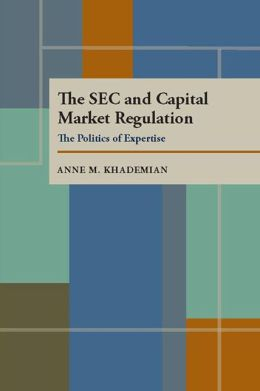 The SEC and Capital Market Regulation: The Politics of Expertise