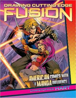 Drawing Cutting Edge Manga Fusion: How to Draw American Comics with a Manga Influence