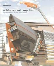 Architecture and Computers: Action and Reaction in the Digital Design Revolution