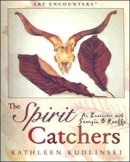 Spirit Catchers: An Encounter with Georgia O' Keefe