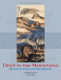 Deep in the Mountains: An Encounter with Zhu Qizhan