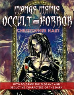 Manga Mania Occult & Horror: How to Draw the Elegant and Seductive Characters of the Dark Side