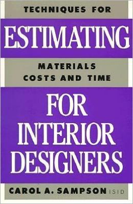 Techniques for Estimating Materials, Costs and Time for Interior Designers