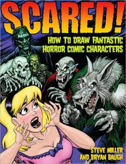 Scared! How to Draw Fantastic Horror Comic Characters