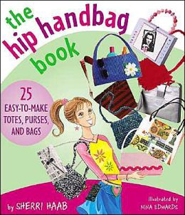 Hip Handbag Book: 20 Easy to Make Totes, Purses and Bags