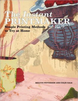 Instant Printmaker; Simple Printing Methods to Try at Home