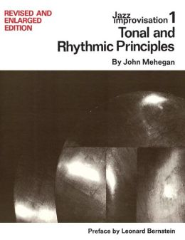 Tonal and Rhythmic Principles (Jazz Improvisation Series #1)