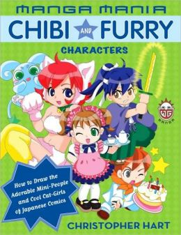 Manga Mania: Chibi and Furry Characters: How to Draw the Adorable Mini-Characters and Cool Cat-Girls of Manga