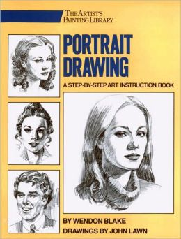 Portrait Drawing: A Step by Step Art Instruction Book