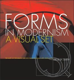 Forms in Modernism: The Unity of Typography, Architecture and the Design Arts 1920s-1970s