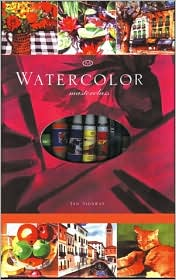 Watercolor Masterclass: A Complete Guide Plus 14 Inspirational Projects