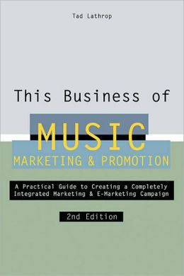 This Business of Music Marketing & Promotion, Revised and Updated Edition