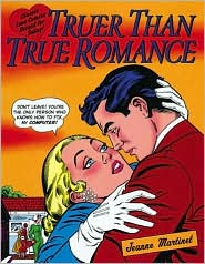 Truer Than True Romance: Classic Love Comics Retold for Today!