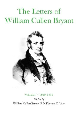 The Letters of William Cullen Bryant: Volume I, 1809-36