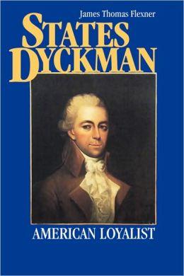 States Dyckman: American Loyalist