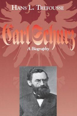 Carl Schurz: A Biography