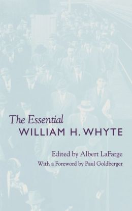 The Essential William H. Whyte