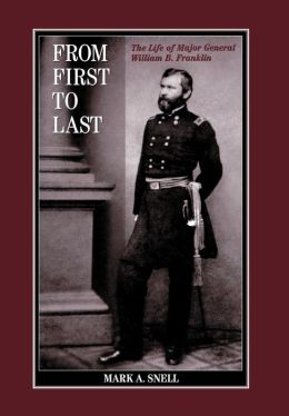 From First to Last: The Life of William B. Franklin